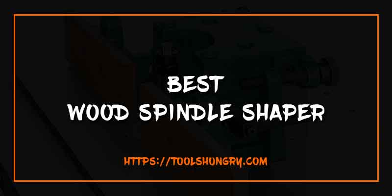 Best Wood Shaper